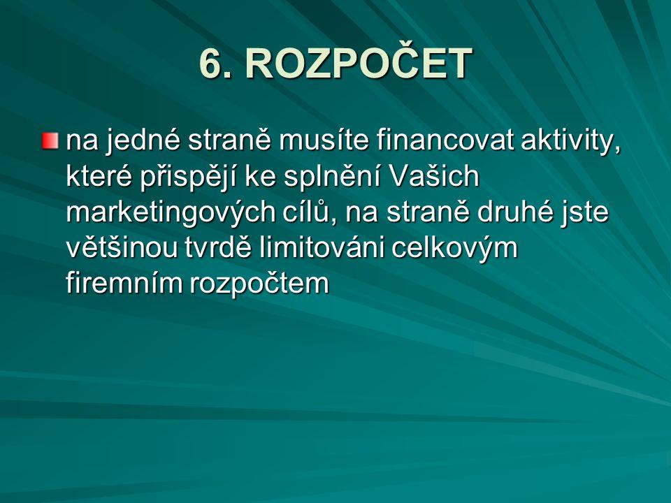 6. ROZPOČET