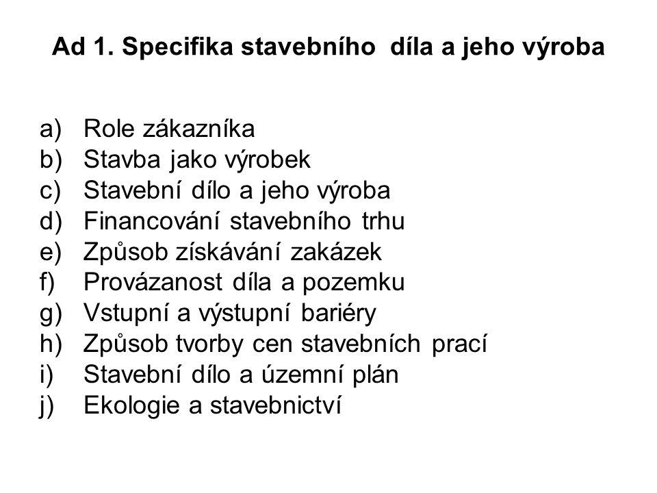 Ad 1. Specifika stavebního díla a jeho výroba