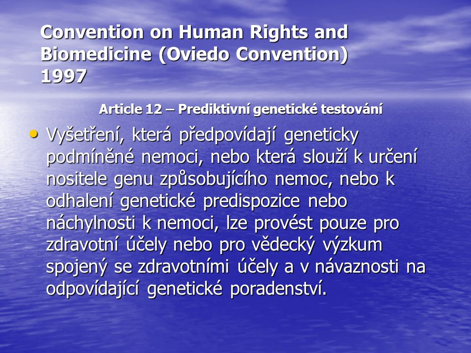 Convention on Human Rights and Biomedicine (Oviedo Convention) 1997