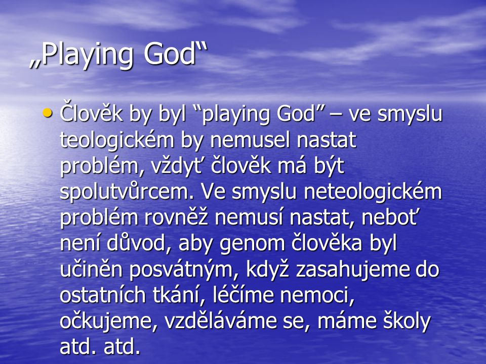 """Playing God"