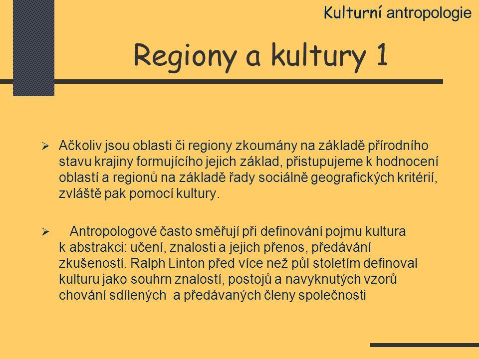Regiony a kultury 1 Kulturní antropologie