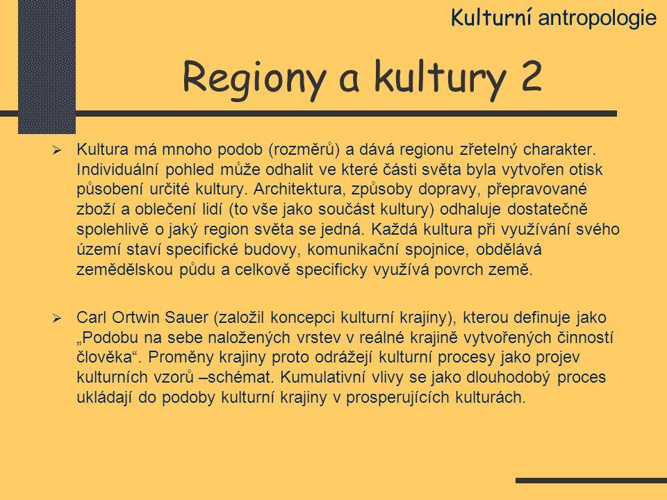 Regiony a kultury 2 Kulturní antropologie