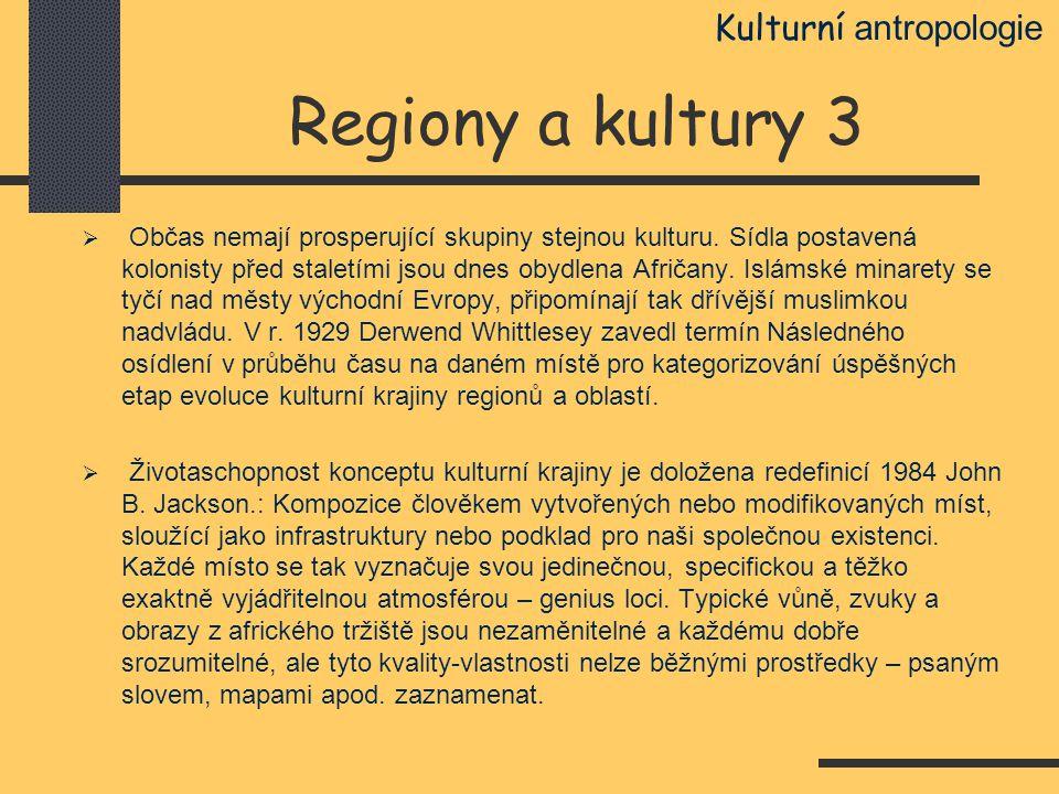 Regiony a kultury 3 Kulturní antropologie