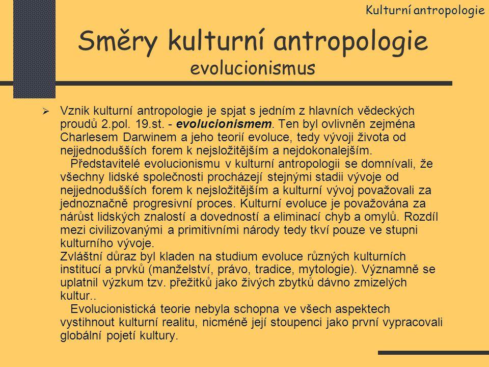 Směry kulturní antropologie evolucionismus
