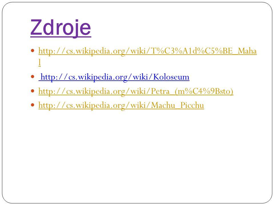 Zdroje http://cs.wikipedia.org/wiki/T%C3%A1d%C5%BE_Maha l