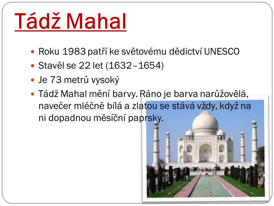 Tádž Mahal Roku 1983 patří ke světovému dědictví UNESCO