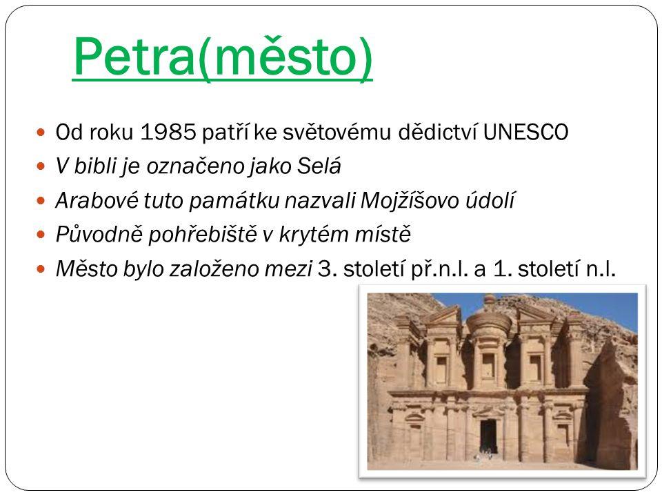 Petra(město) Od roku 1985 patří ke světovému dědictví UNESCO