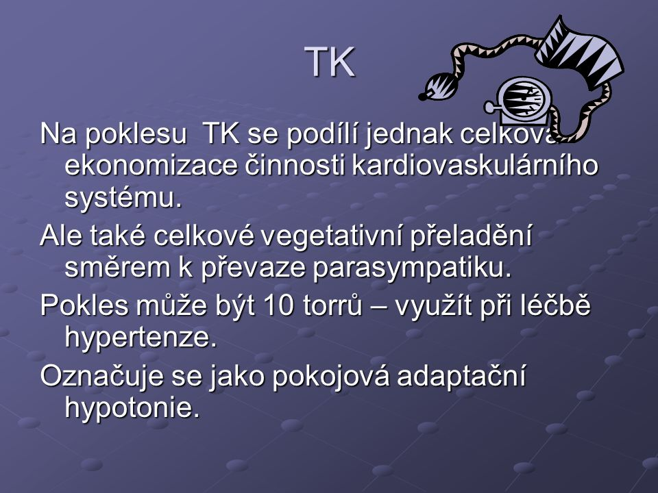 TK Na poklesu TK se podílí jednak celková ekonomizace činnosti kardiovaskulárního systému.