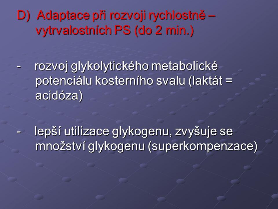 D) Adaptace při rozvoji rychlostně – vytrvalostních PS (do 2 min.)