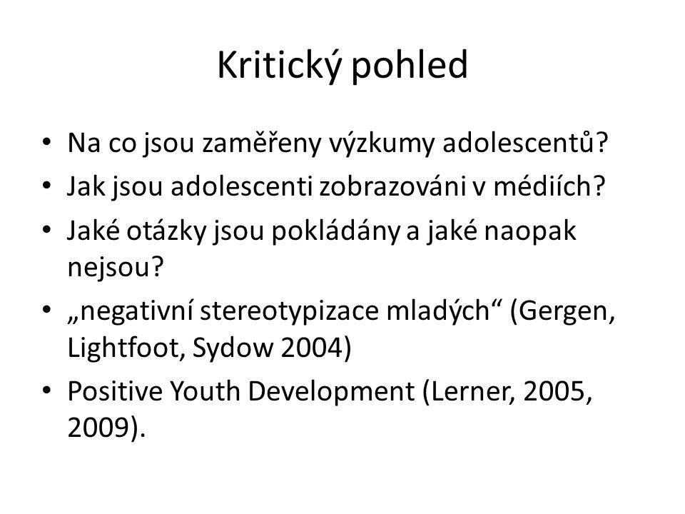 Kritický pohled Na co jsou zaměřeny výzkumy adolescentů