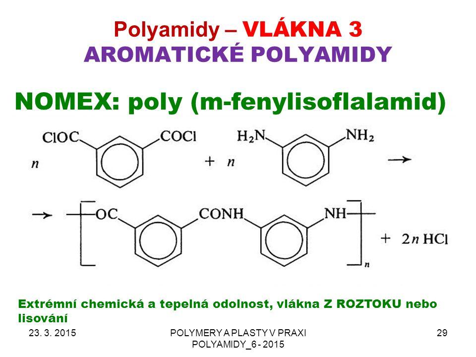 Polyamidy – VLÁKNA 3 AROMATICKÉ POLYAMIDY