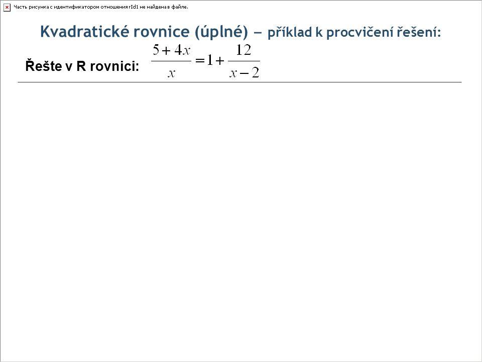 Kvadratické rovnice (úplné) ‒ příklad k procvičení řešení: