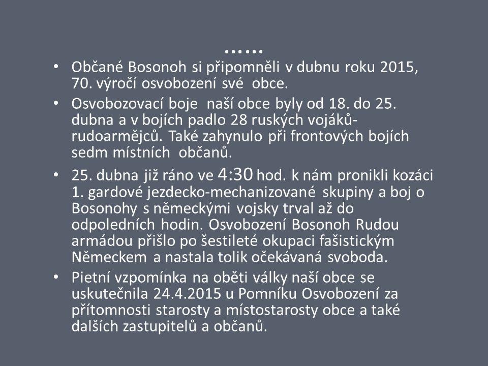 …… Občané Bosonoh si připomněli v dubnu roku 2015, 70. výročí osvobození své obce.