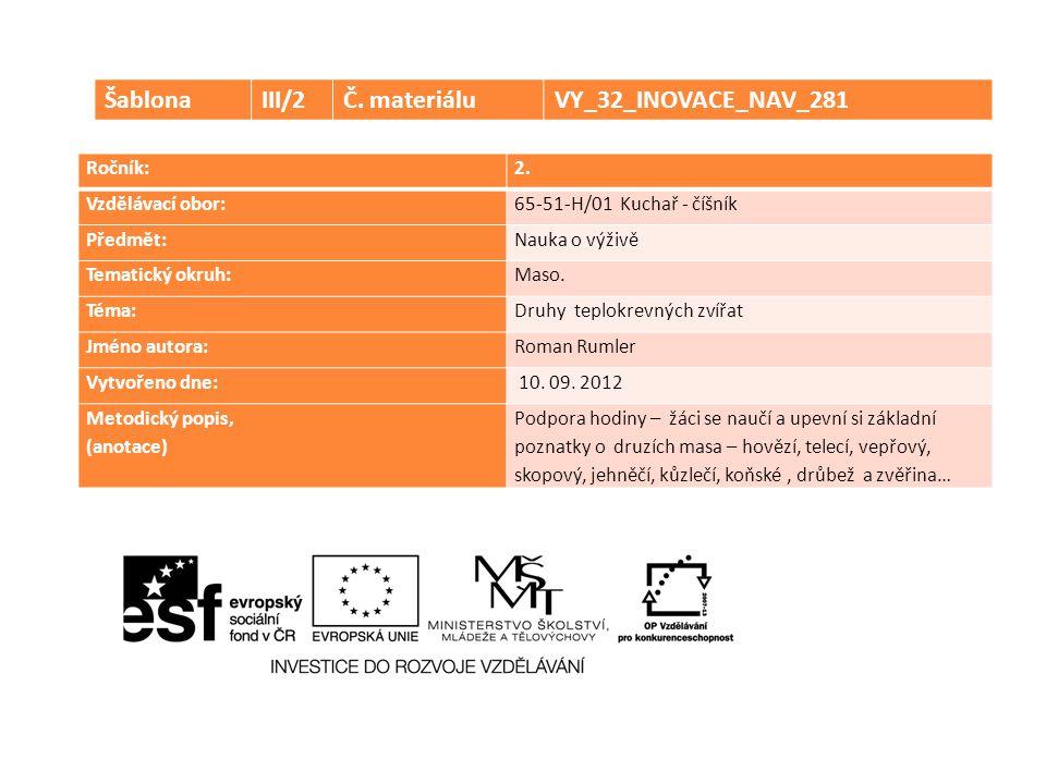 Šablona III/2 Č. materiálu VY_32_INOVACE_NAV_281 Ročník: 2.