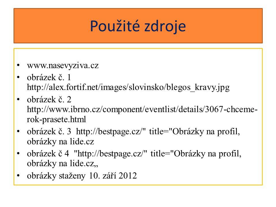Použité zdroje www.nasevyziva.cz