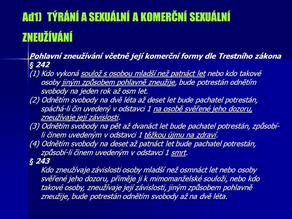 Ad1) TÝRÁNÍ A SEXUÁLNÍ A KOMERČNÍ SEXUÁLNÍ ZNEUŽÍVÁNÍ