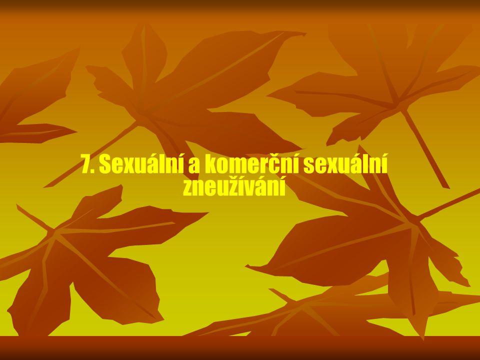 7. Sexuální a komerční sexuální zneužívání
