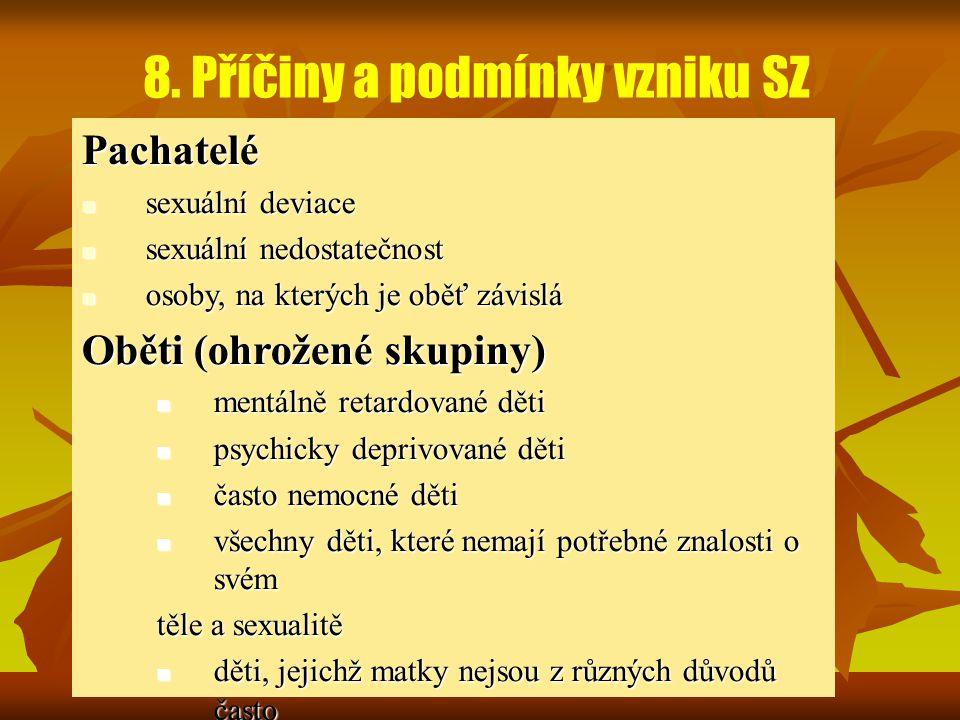 8. Příčiny a podmínky vzniku SZ