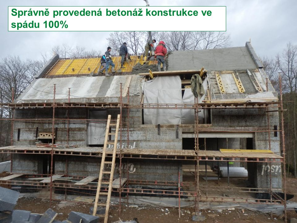 Správně provedená betonáž konstrukce ve spádu 100%