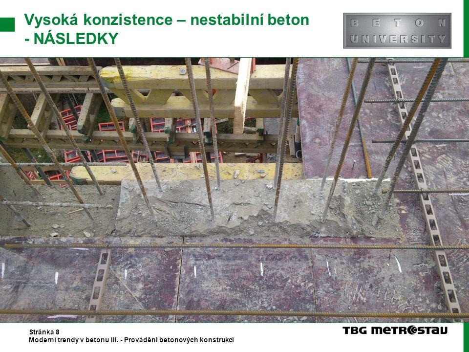 Vysoká konzistence – nestabilní beton - NÁSLEDKY