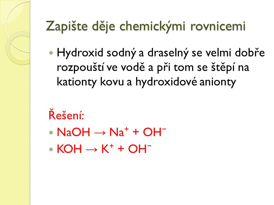 Zapište děje chemickými rovnicemi