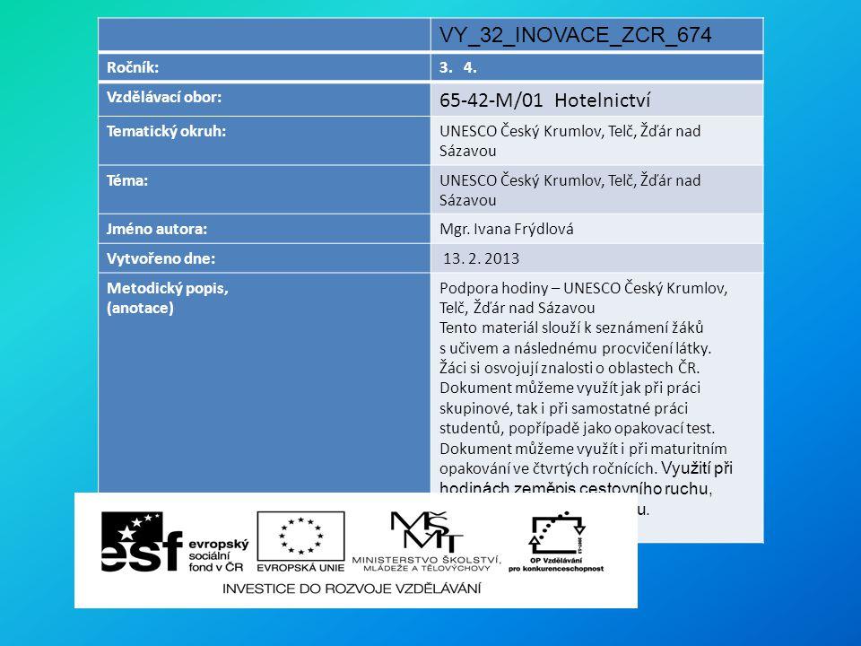 VY_32_INOVACE_ZCR_674 65-42-M/01 Hotelnictví Ročník: 3. 4.