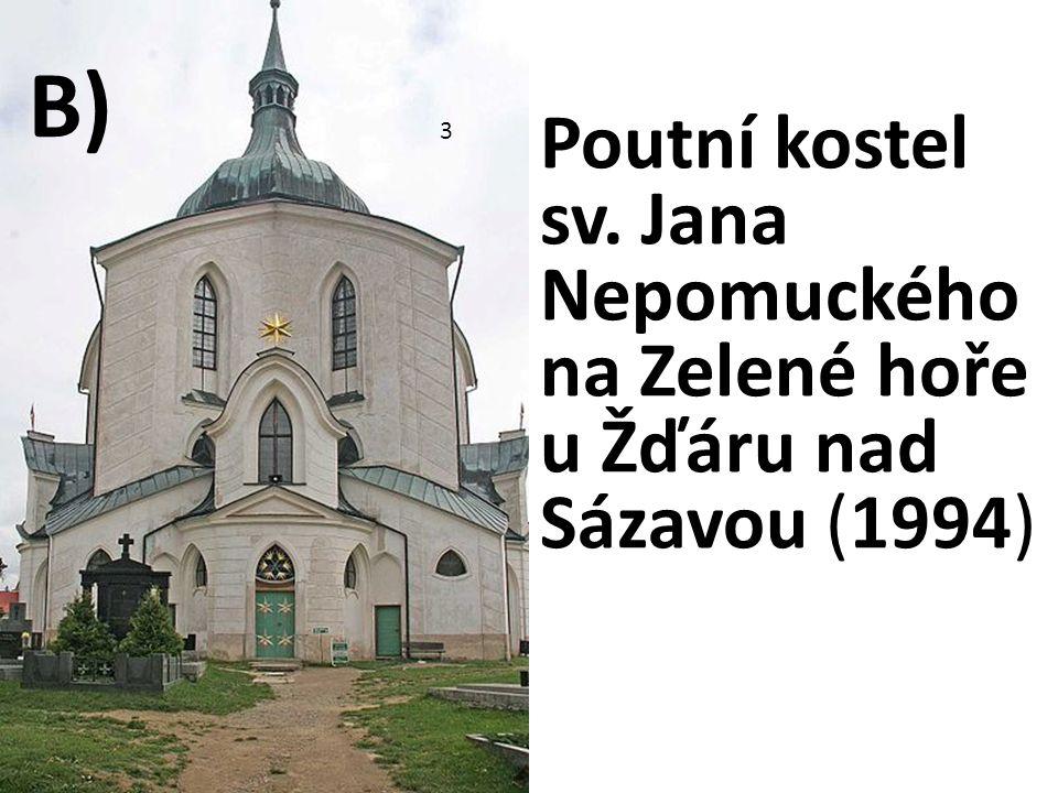B) 3 Poutní kostel sv. Jana Nepomuckého na Zelené hoře u Žďáru nad Sázavou (1994)