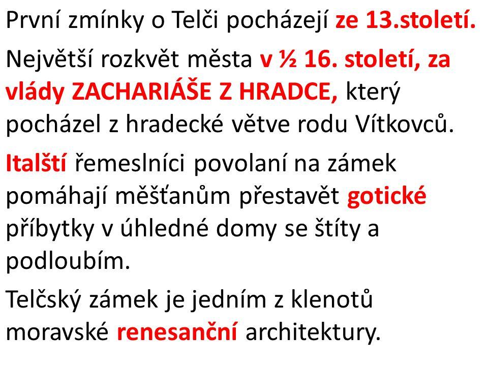 První zmínky o Telči pocházejí ze 13.století.