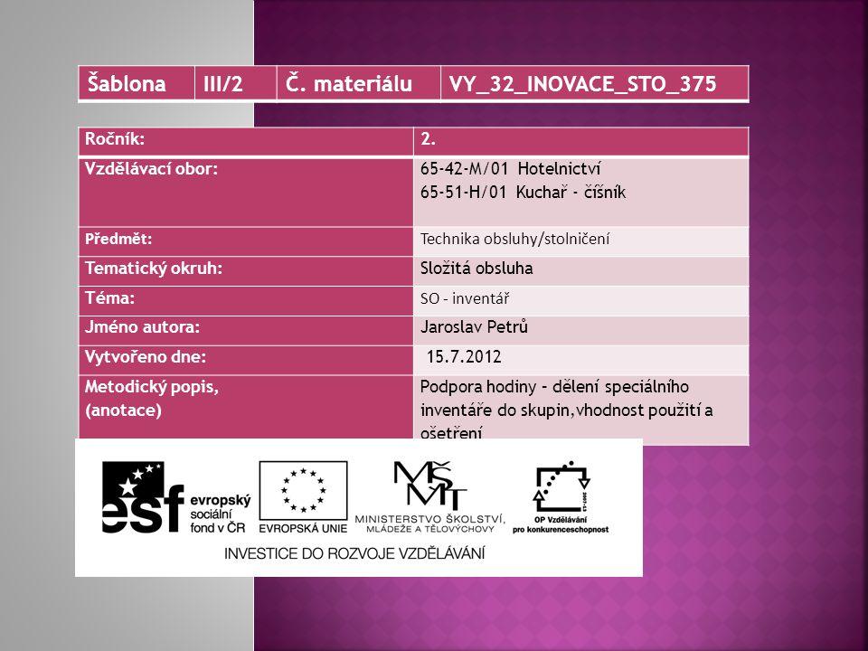 Šablona III/2 Č. materiálu VY_32_INOVACE_STO_375 Ročník: 2.