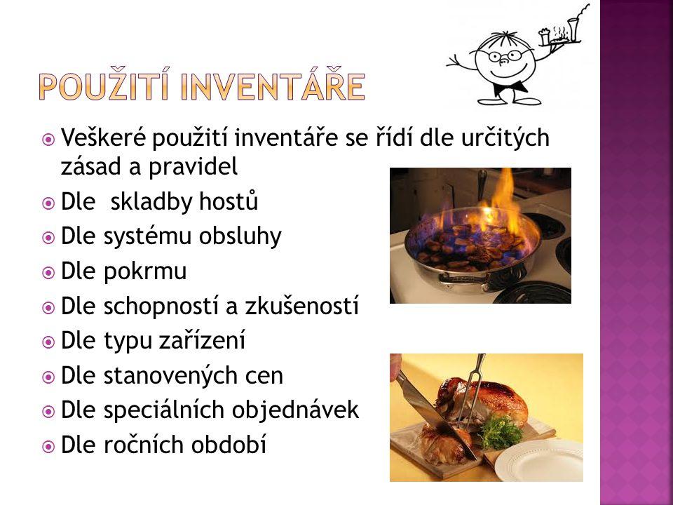 Použití inventáře Veškeré použití inventáře se řídí dle určitých zásad a pravidel. Dle skladby hostů.