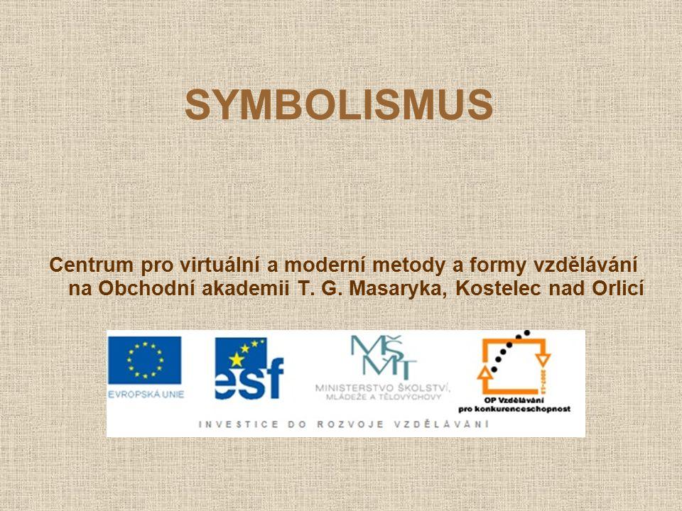 SYMBOLISMUS Centrum pro virtuální a moderní metody a formy vzdělávání na Obchodní akademii T.