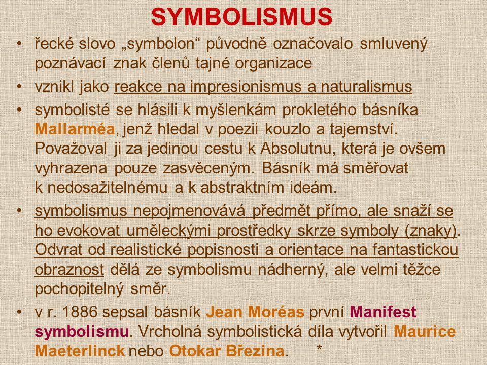 """SYMBOLISMUS řecké slovo """"symbolon původně označovalo smluvený poznávací znak členů tajné organizace."""