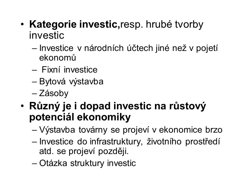 Kategorie investic,resp. hrubé tvorby investic