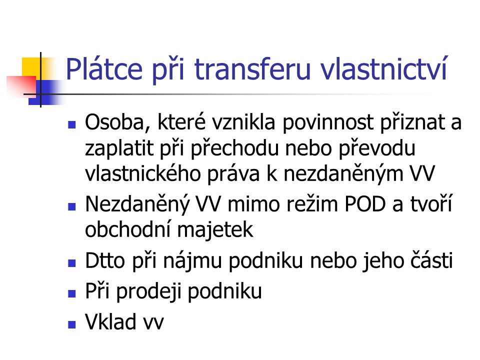 Plátce při transferu vlastnictví