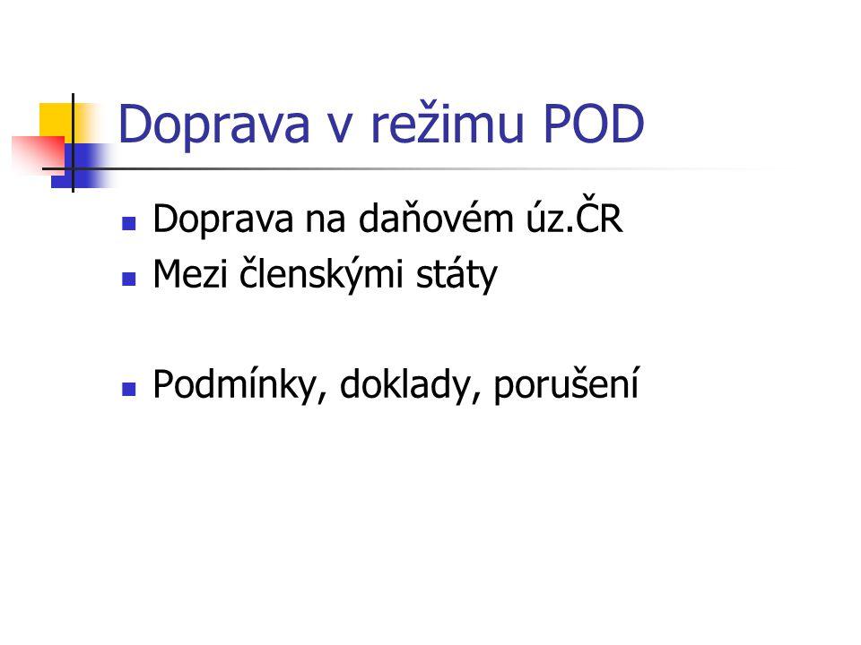 Doprava v režimu POD Doprava na daňovém úz.ČR Mezi členskými státy