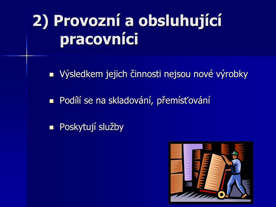 2) Provozní a obsluhující pracovníci
