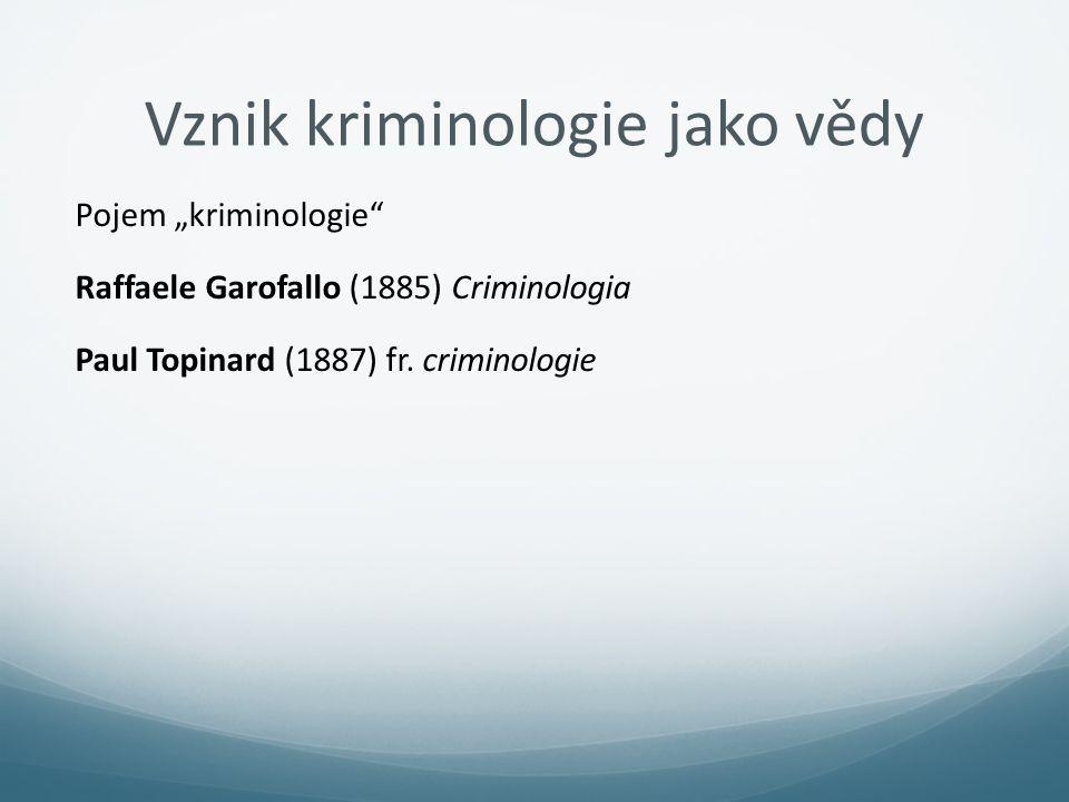 Vznik kriminologie jako vědy