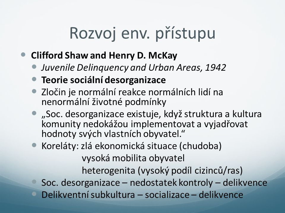 Rozvoj env. přístupu Clifford Shaw and Henry D. McKay