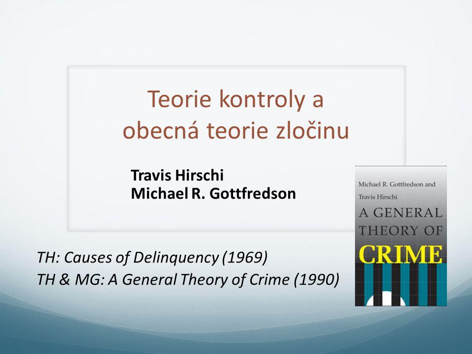 Teorie kontroly a obecná teorie zločinu