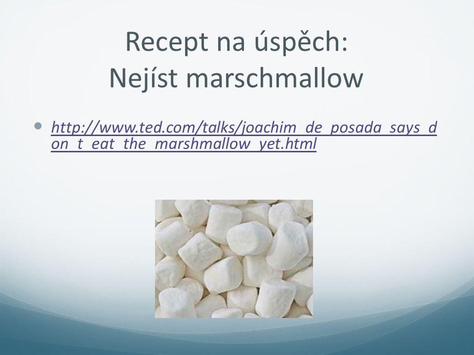 Recept na úspěch: Nejíst marschmallow