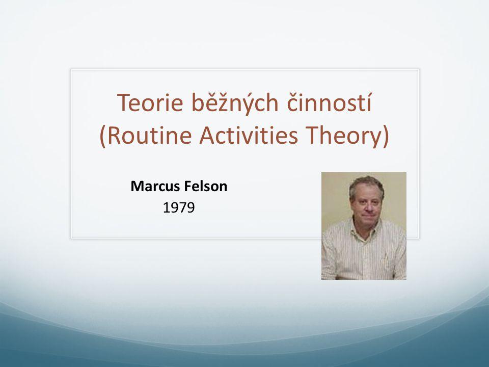 Teorie běžných činností (Routine Activities Theory)