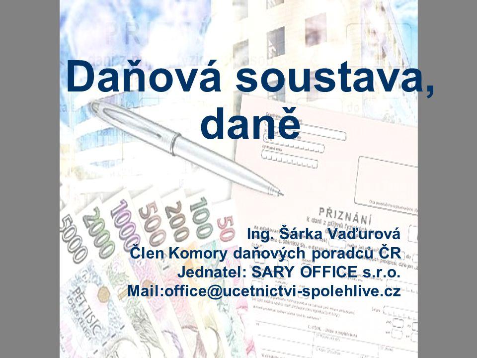 Daňová soustava, daně Ing. Šárka Vaďurová