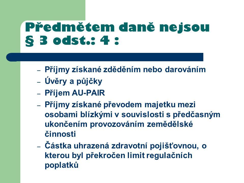 Předmětem daně nejsou § 3 odst.: 4 :