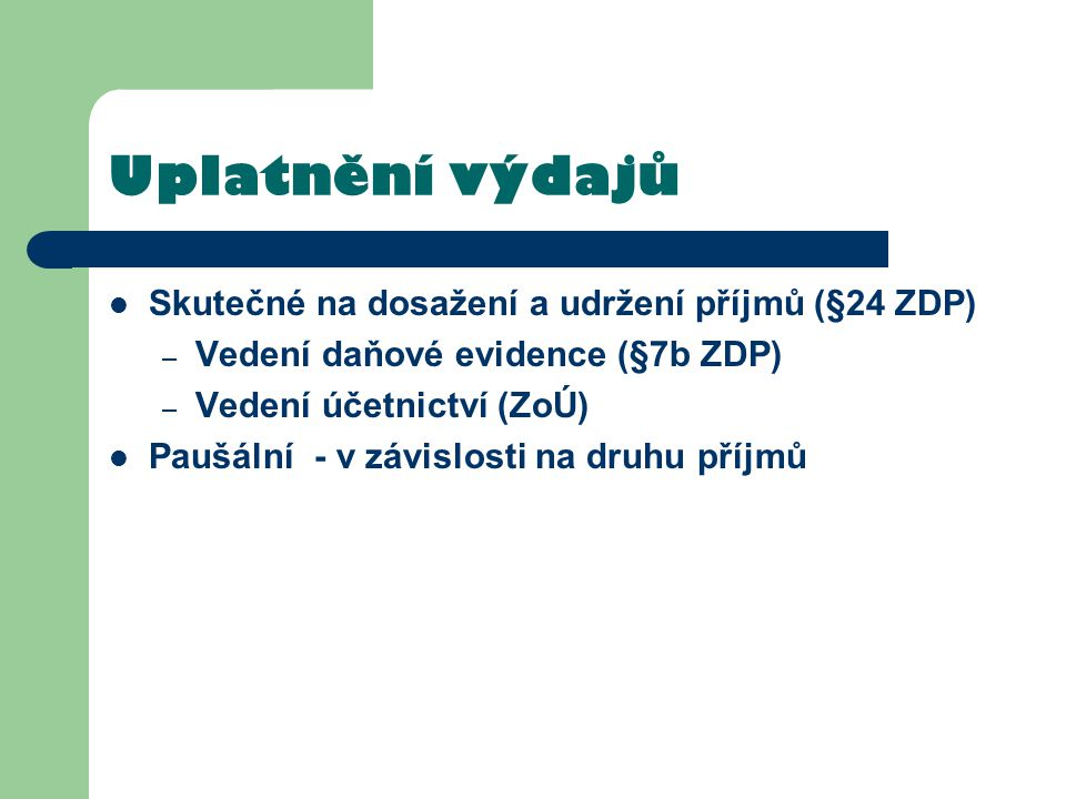 Uplatnění výdajů Skutečné na dosažení a udržení příjmů (§24 ZDP)