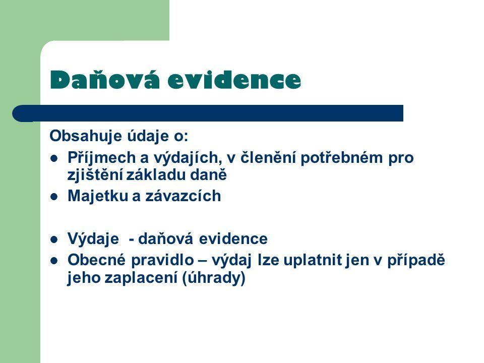 Daňová evidence Obsahuje údaje o: