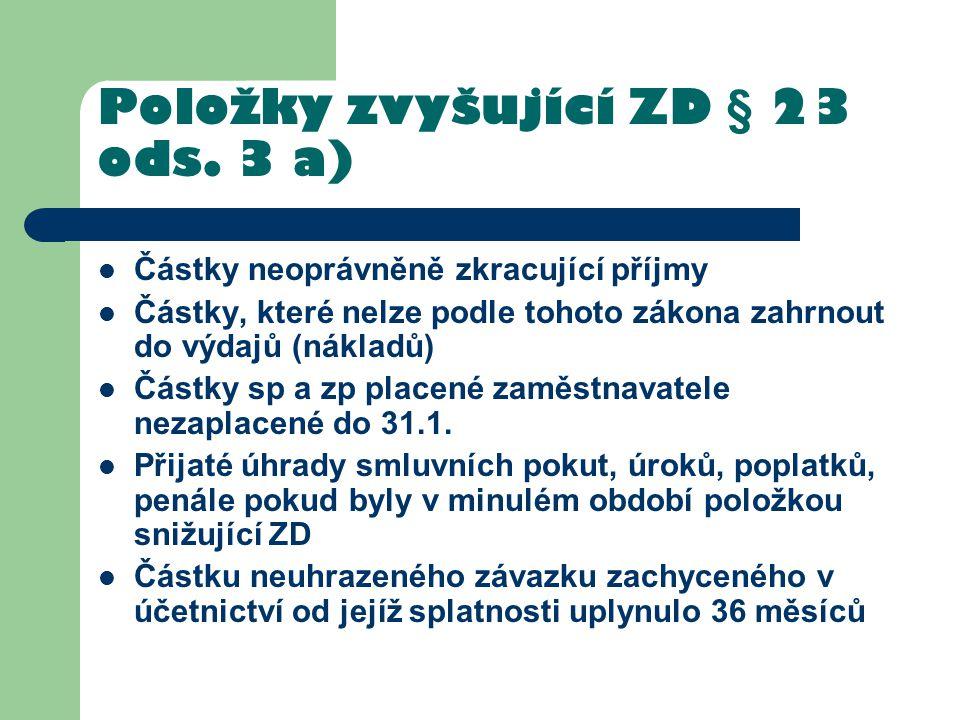 Položky zvyšující ZD § 23 ods. 3 a)