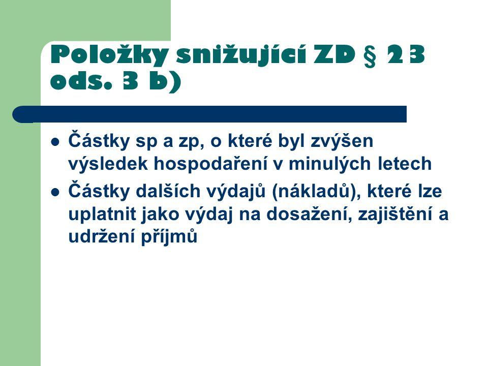 Položky snižující ZD § 23 ods. 3 b)
