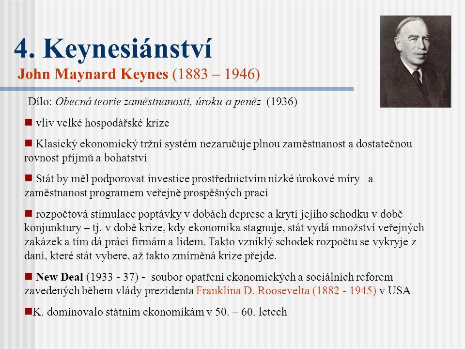 4. Keynesiánství John Maynard Keynes (1883 – 1946)
