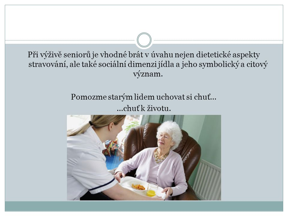 Pomozme starým lidem uchovat si chuť…