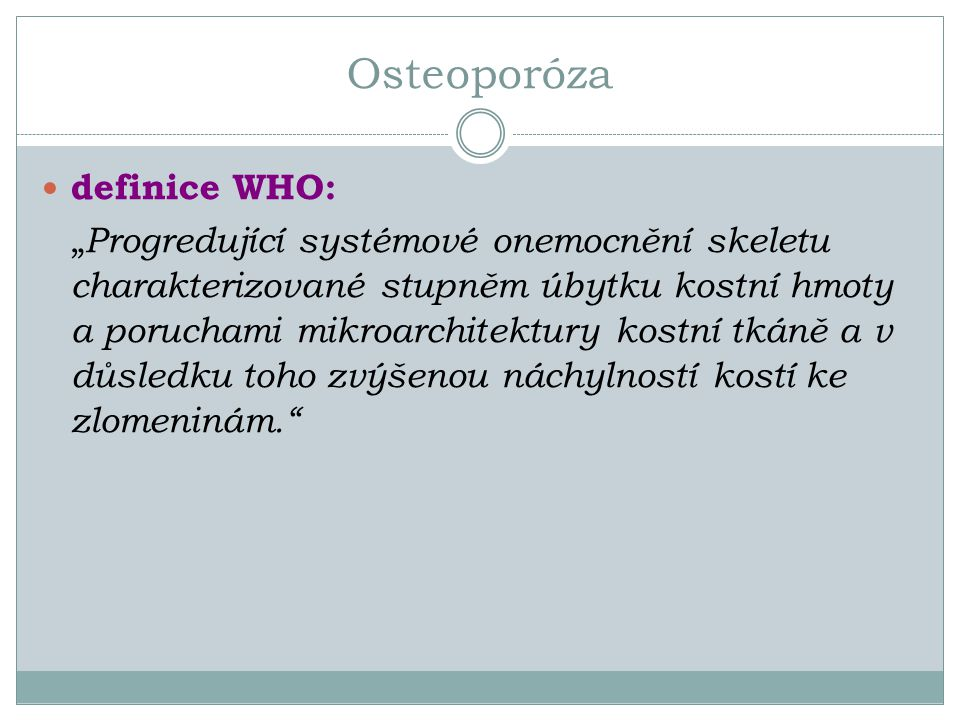 Osteoporóza definice WHO: